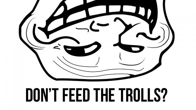 trolls-dont-feed-640x360.jpg